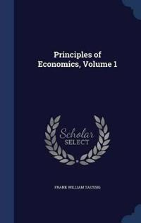 Principles of Economics; Volume 1