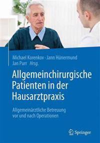 Allgemeinchirurgische Patienten in Der Hausarztpraxis: Allgemeinärztliche Betreuung VOR Und Nach Operationen