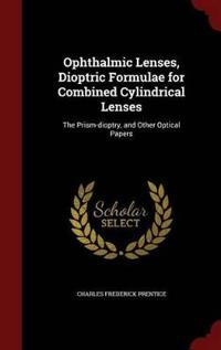 Ophthalmic Lenses, Dioptric Formulae for Combined Cylindrical Lenses