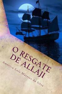 O Resgate de Allaji: As Aventuras de Pedro Duarte E Allaji - Livro 2