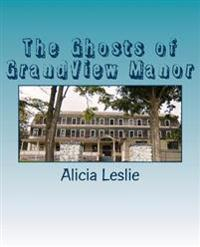 The Ghosts of Grandview Manor
