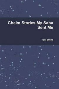 Chelm Stories My Saba Sent Me