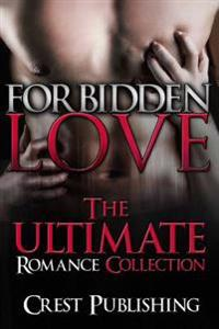 Forbidden Love: The Ultimate Romance Collection