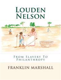 Louden Nelson: From Slavery to Philanthropy