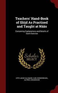 Teachers' Hand-Book of Slojd as Practised and Taught at Naas