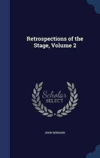 Retrospections of the Stage, Volume 2