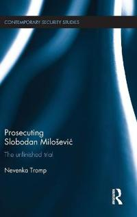 Prosecuting Slobodan Milosevic