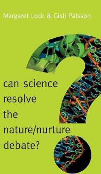 Can Science Resolve the Nature / Nurture Debate?