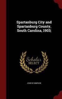 Spartanburg City and Spartanburg County, South Carolina, 1903