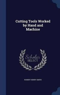 Cutting Tools Worked by Hand and Machine
