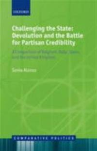 Challenging the State: Devolution and the Battle for Partisan Credibility: A Comparison of Belgium, Italy, Spain, and the United Kingdom