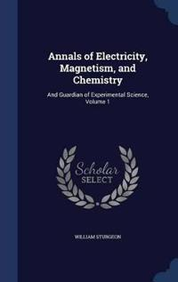 Annals of Electricity, Magnetism, and Chemistry