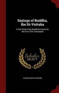 Sayings of Buddha, the Iti-Vuttaka