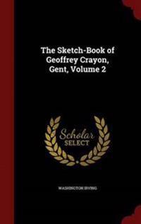 The Sketch-Book of Geoffrey Crayon, Gent, Volume 2