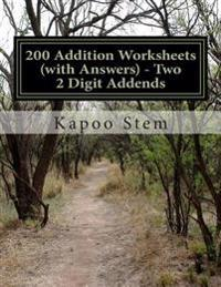 200 Addition Worksheets (with Answers) - Two 2 Digit Addends: Maths Practice Workbook
