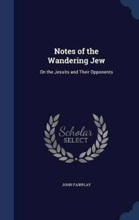 Notes of the Wandering Jew