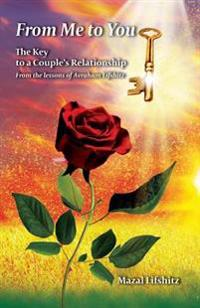 From Me to You: The Key to a Romantic Relationship from the Lessons of Avraham Lifshitz