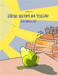 Cinco Metros de Tiempo/Fem Meters Tid: Libro Infantil Ilustrado Espanol-Danes (Edicion Bilingue)