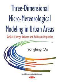 Three-Dimensional Micro-Meteorological Modeling in Urban Areas