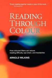 Reading Through Colour: How Coloured Filters Can Reduce Reading Difficulty,