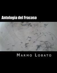 Antologia del Fracaso: Rapsoda Enlokezido y Otros Versos