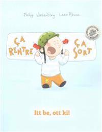CA Rentre, CA Sort ! ITT Be, Ott KI!: Un Livre D'Images Pour Les Enfants (Edition Bilingue Francais-Hongrois)