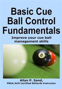 Basic Cue Ball Control Fundamentals: Improve Cue Ball Management Skills!!