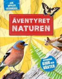 Äventyret naturen : lek, upplev & utforska