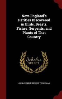 New-England's Rarities Discovered in Birds, Beasts, Fishes, Serpents, and Plants of That Country