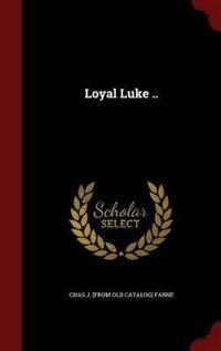 Loyal Luke ..