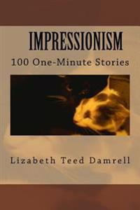 Impressionism-100 One-Minute Stories
