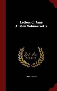 Letters of Jane Austen Volume Vol. 2