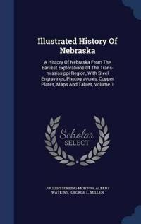 Illustrated History of Nebraska
