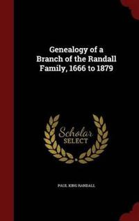 Genealogy of a Branch of the Randall Family, 1666 to 1879