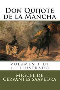 Don Quijote de La Mancha: Volumen 1 de 4 - Ilustrado