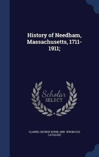 History of Needham, Massachusetts, 1711-1911;