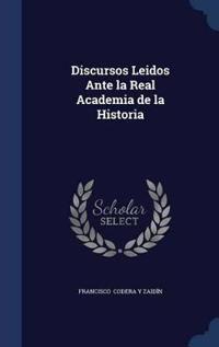 Discursos Leidos Ante La Real Academia de La Historia