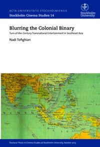 Blurring the colonial binary : turn-of-the-century transnational entertainment in Southeast Asia