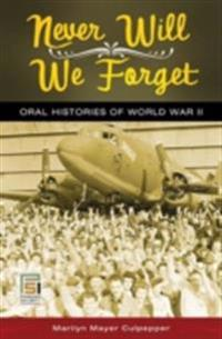 Never Will We Forget: Oral Histories of World War II