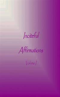 Inciteful Affirmations
