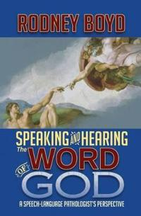 Speaking & Hearing the Word of God: A Speech-Language Pathologist's Perspective