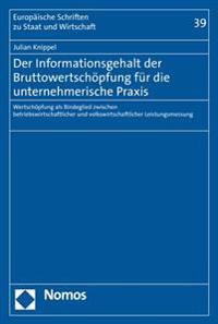 Der Informationsgehalt Der Bruttowertschopfung Fur Die Unternehmerische Praxis: Wertschopfung ALS Bindeglied Zwischen Betriebswirtschaftlicher Und Vol