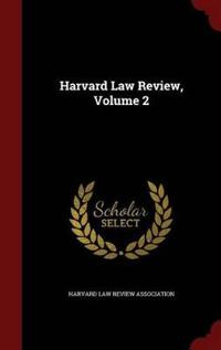 Harvard Law Review; Volume 2