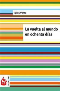La Vuelta Al Mundo En Ochenta Dias: (Low Cost). Edicion Limitada