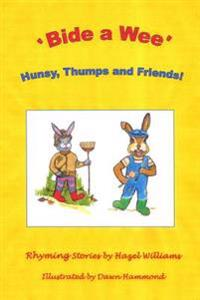 'Bide a Wee' Hunsy, Thumps and Friends!