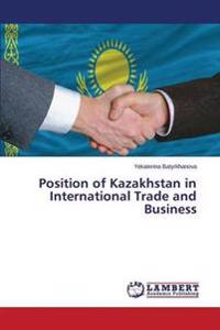 Position of Kazakhstan in International Trade and Business