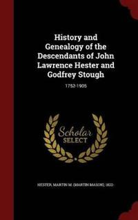 History and Genealogy of the Descendants of John Lawrence Hester and Godfrey Stough