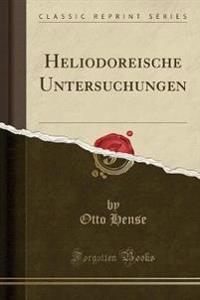 Heliodoreische Untersuchungen (Classic Reprint)