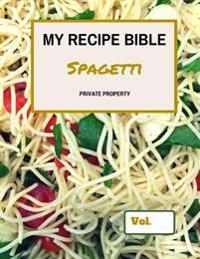 My Recipe Bible - Spagetti: Private Property