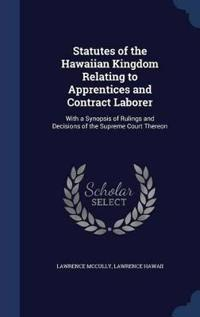 Statutes of the Hawaiian Kingdom Relating to Apprentices and Contract Laborer